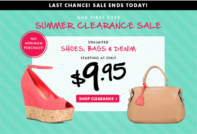 Last Chance. Summer Clearance Sale Ends Today!